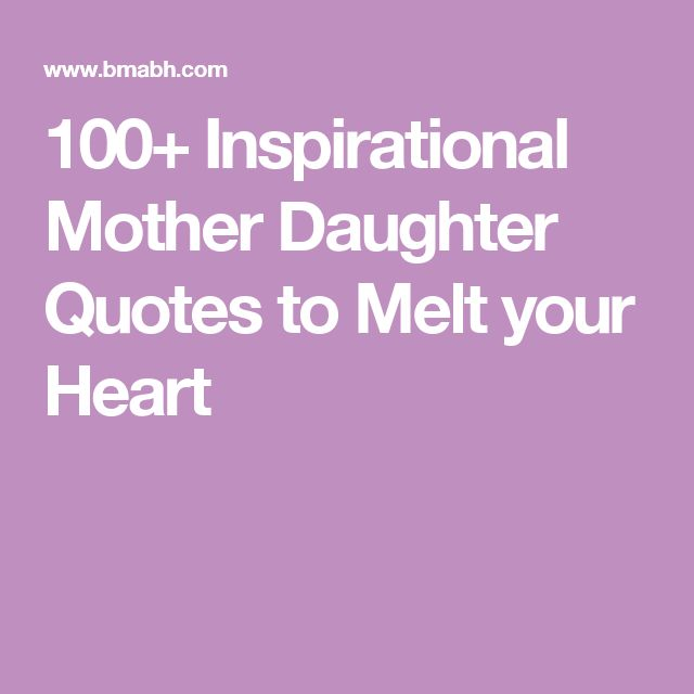 Encouragement Quotes For Mothers: 17 Best Mother Daughter Quotes On Pinterest