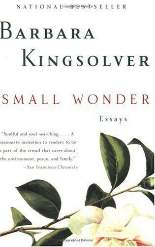 Small Wonder Barbara Kingsolver Essays