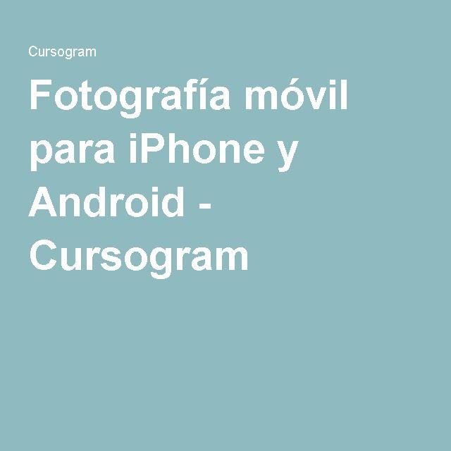 Fotografía móvil para iPhone y Android - Cursogram