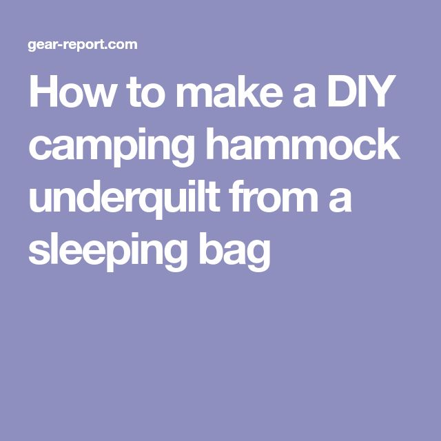 How to make a DIY camping hammock underquilt from a sleeping bag