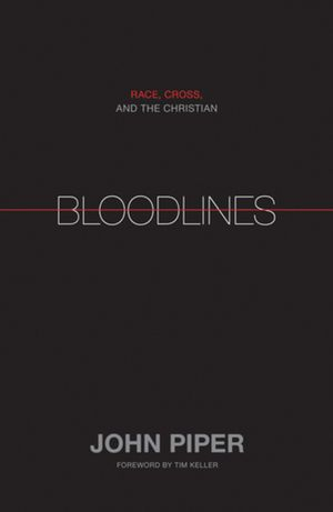 """Bloodlines  - Race, Cross, and the Christian // """"The bloodline of Jesus Christ is deeper than the bloodlines of race. The death and resurrection of the Son of God for sinners is the only sufficient power to bring the bloodlines of race into the single bloodline of the cross"""" (p. 13-14).  // http://www.desiringgod.org/books/bloodlines"""