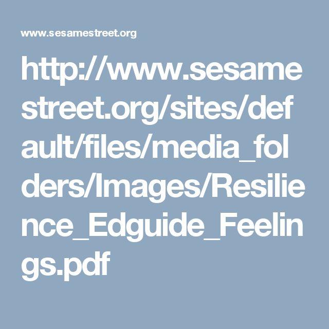 http://www.sesamestreet.org/sites/default/files/media_folders/Images/Resilience_Edguide_Feelings.pdf