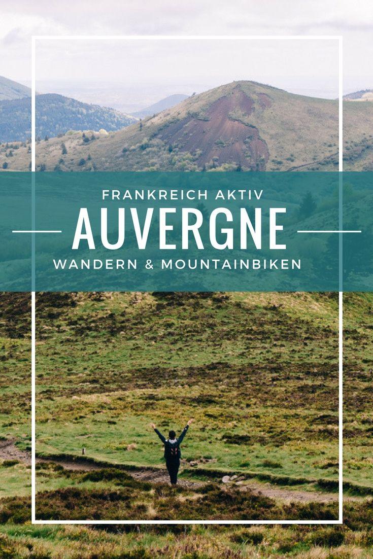 Auvergne – Wandern & Mountainbiken im brodelnden Herz Frankreichs