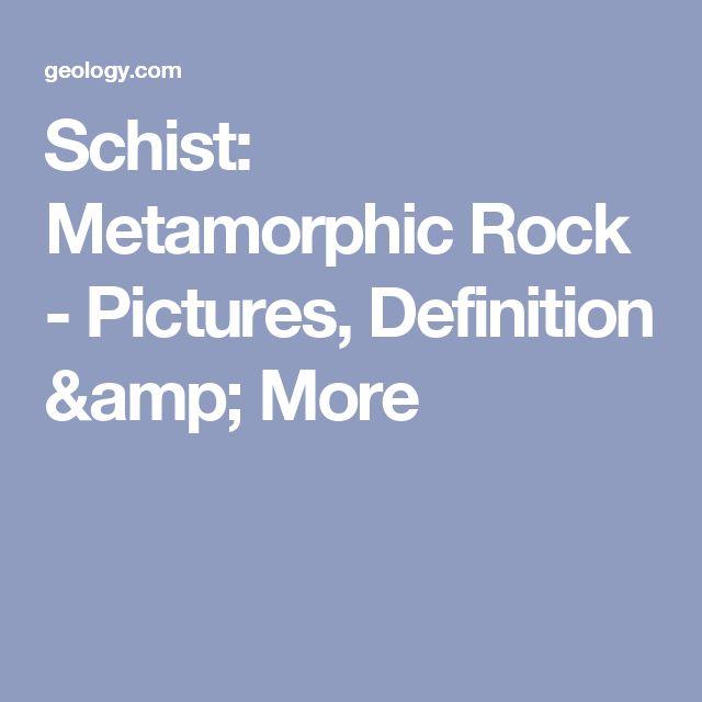 Schist: Metamorphic Rock - Pictures, Definition & More
