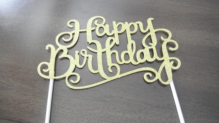 A personal favorite from my Etsy shop https://www.etsy.com/ca/listing/512113600/gold-happy-birthday-cake-topper-ready-to