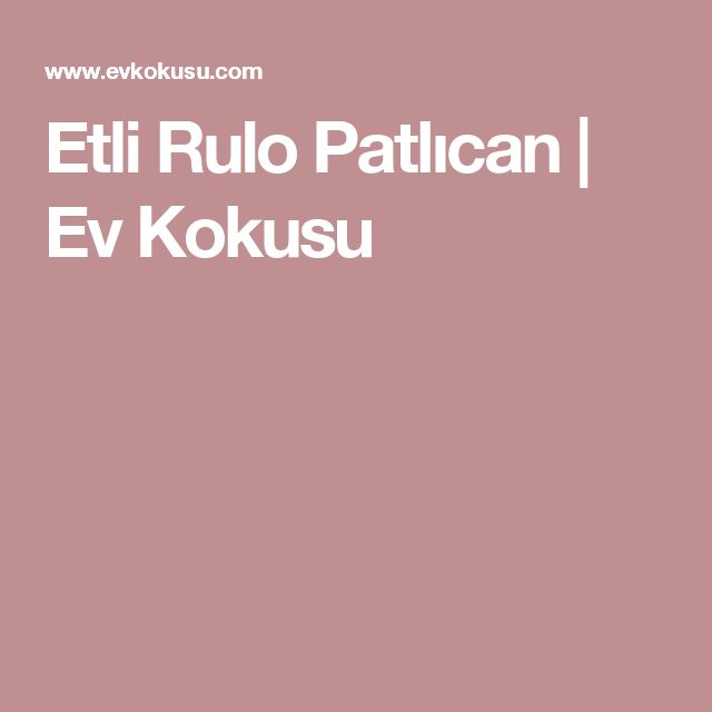 Etli Rulo Patlıcan | Ev Kokusu