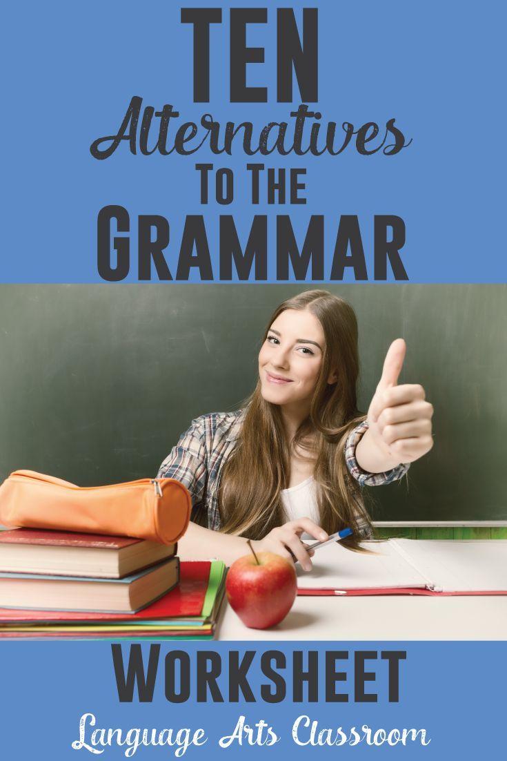 10 Alternatives To The Grammar Worksheet Language Arts Classroom Grammar Worksheets Grammar Lesson Plans Language Arts Classroom [ 1102 x 735 Pixel ]