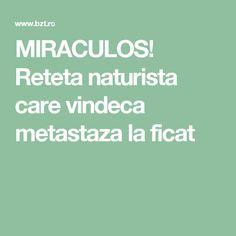 MIRACULOS! Reteta naturista care vindeca metastaza la ficat