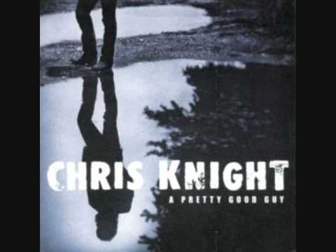 Chris Knight - Down the River
