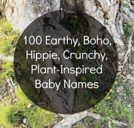 100 Earthy Boho Plant Inspired Baby Names