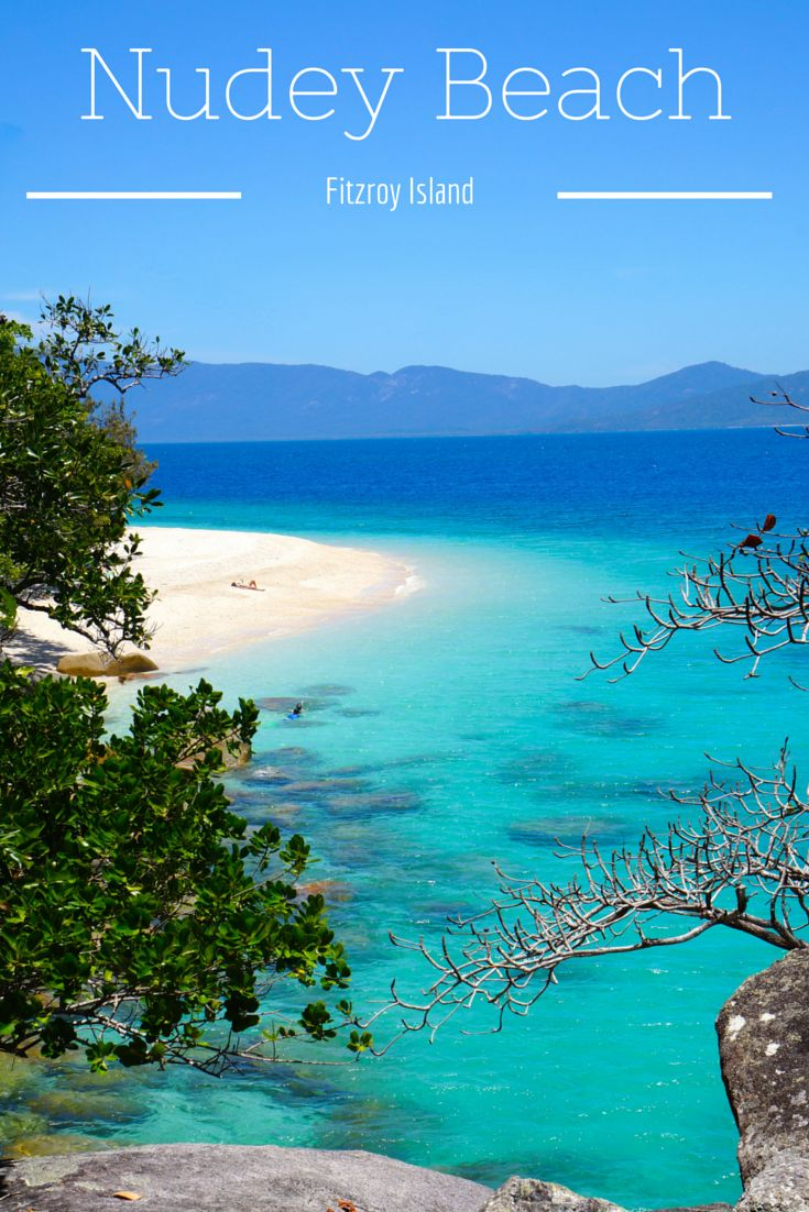 Fitzroy Island has to be the most ridiculously beautiful place ever! It has white coral beaches, crystal clear water and is still 97% undeveloped.