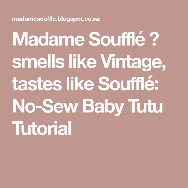 Madame Soufflé ❥ smells like Vintage, tastes like Soufflé: No-Sew Baby Tutu Tutorial