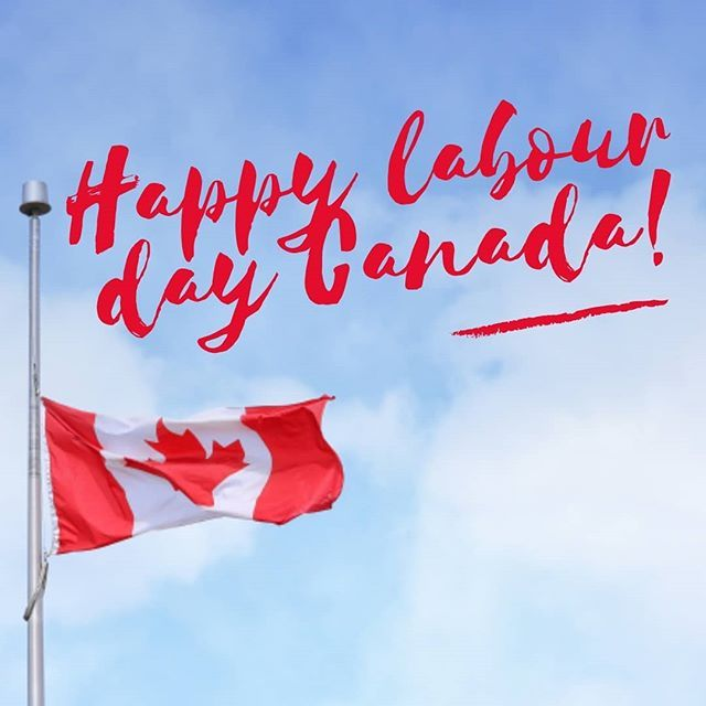 Happy Labour Day Canada Labourday Labourdayweekend Canada Ontario Labour Day Canada Happy Labor Day Labour Day