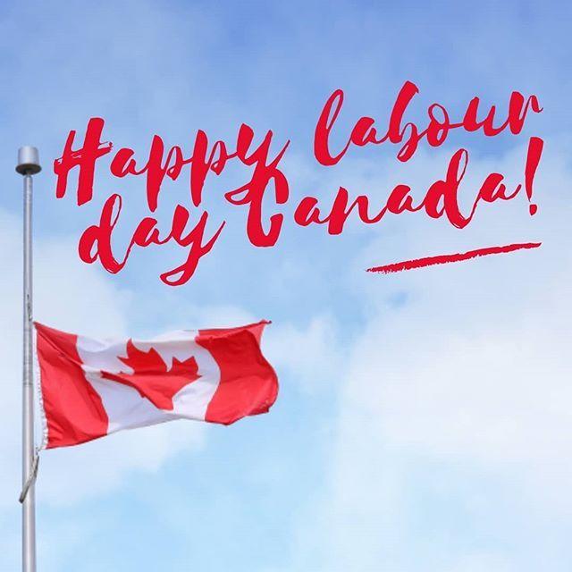 Happy Labour Day Canada Labourday Labourdayweekend Canada Ontario