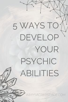 how to develop psychic gifts