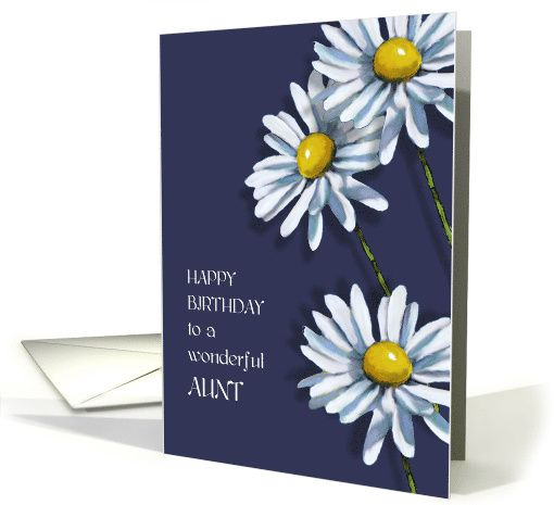 Happy Birthday to Aunt, Three Daisies, Christian Message, Flower Art card