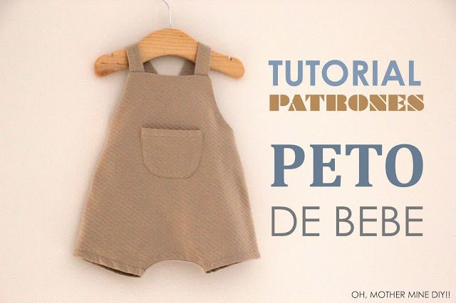 DIY Tutoriales de ropa de bebe: PETO | Oh, Mother Mine DIY!! | Bloglovin' …