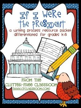 If I Were the President Writing Activities Differentiated for grades K-5,  Craft Bulletin Board Common Core Aligned Election Electoral Process Presidential Election