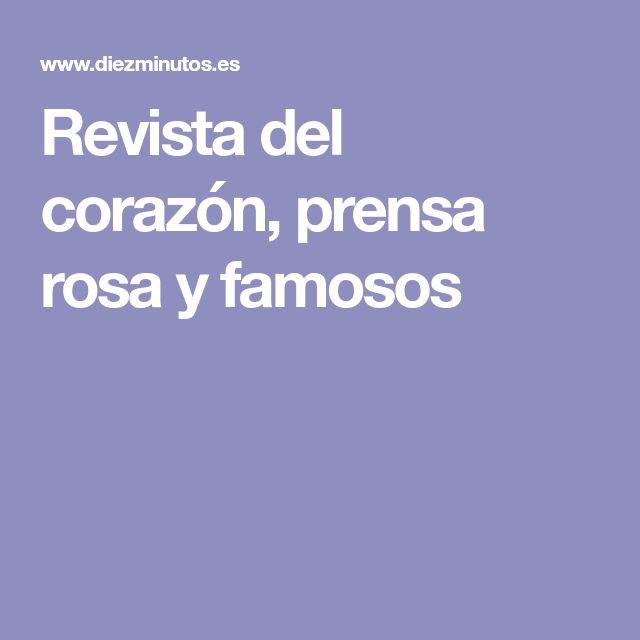 Revista del corazón, prensa rosa y famosos