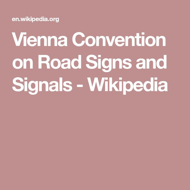 Vienna Convention on Road Signs and Signals - Wikipedia