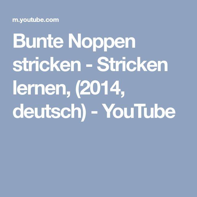 Bunte Noppen stricken - Stricken lernen, (2014, deutsch) - YouTube