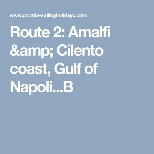 Route 2: Amalfi & Cilento coast, Gulf of Napoli...B