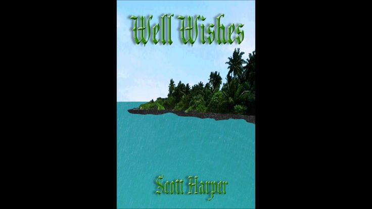 "#BookVideo for the YA fantasy novel ""Well Wishes"", by bestselling author Scott Harper."