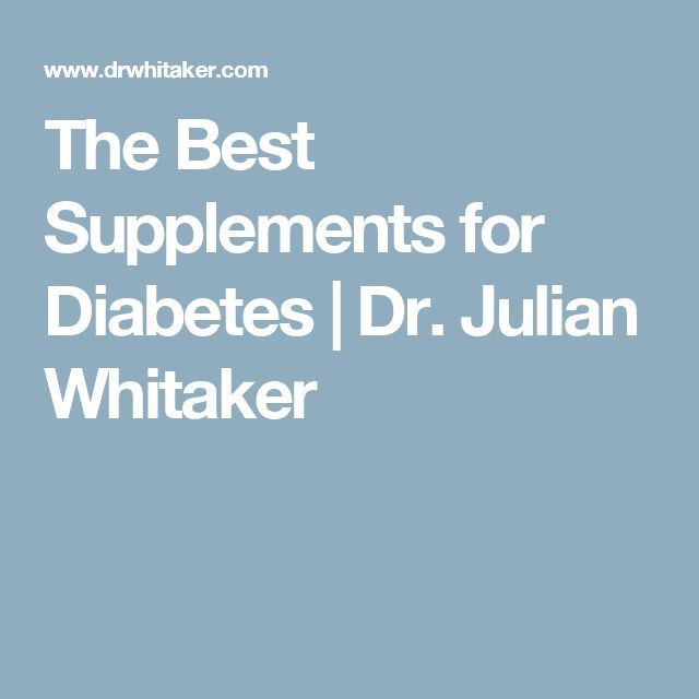 The Best Supplements for Diabetes | Dr. Julian Whitaker