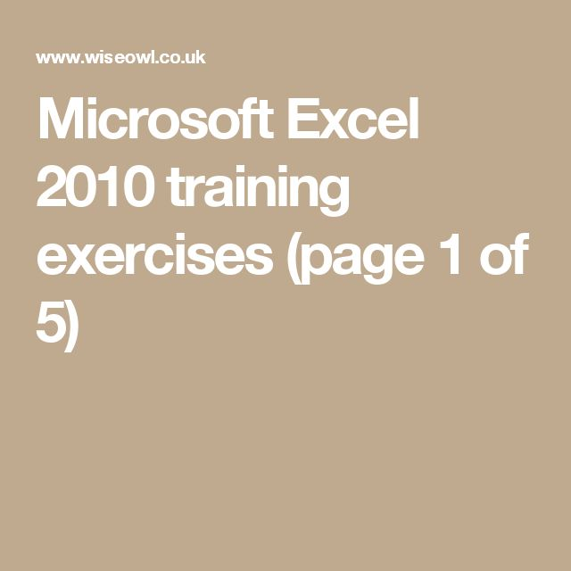 Microsoft Excel 2010 training exercises (page 1 of 5)