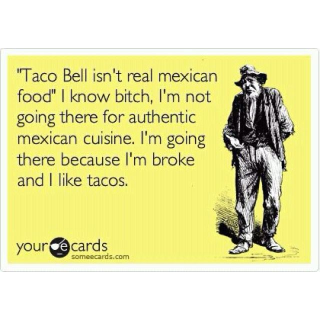 Mexican. Ecards. Taco Bell. Hilarious.