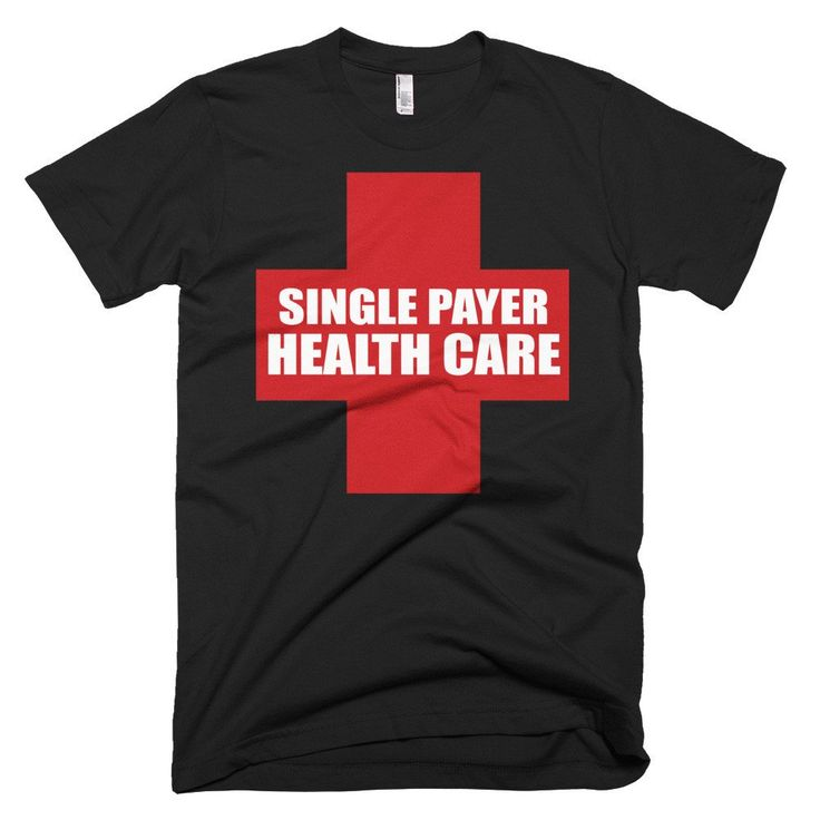Single Payer Health Care protest t-shirt