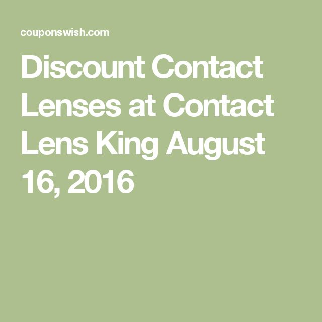 Discount Contact Lenses at Contact Lens King August 16, 2016