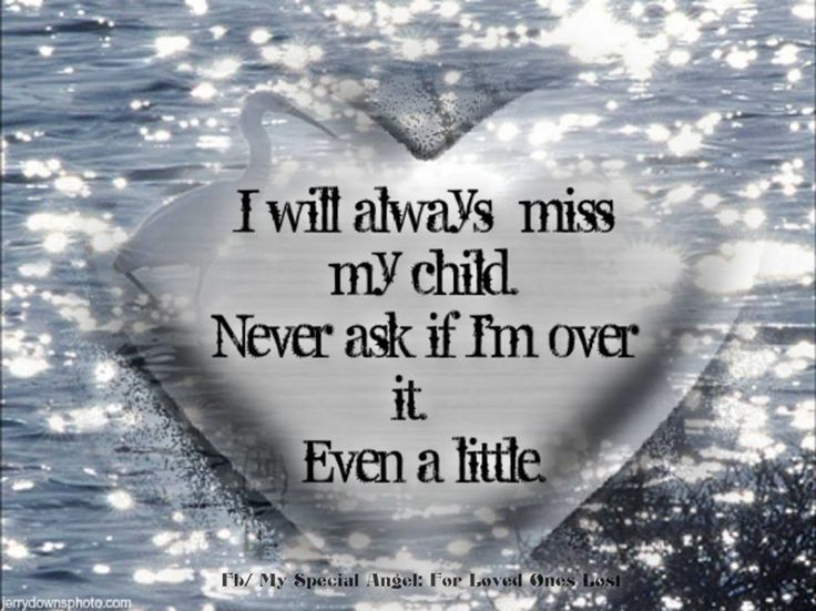 "No one ""gets over"" losing a child. Anyone who thinks you do hasn't lost one."