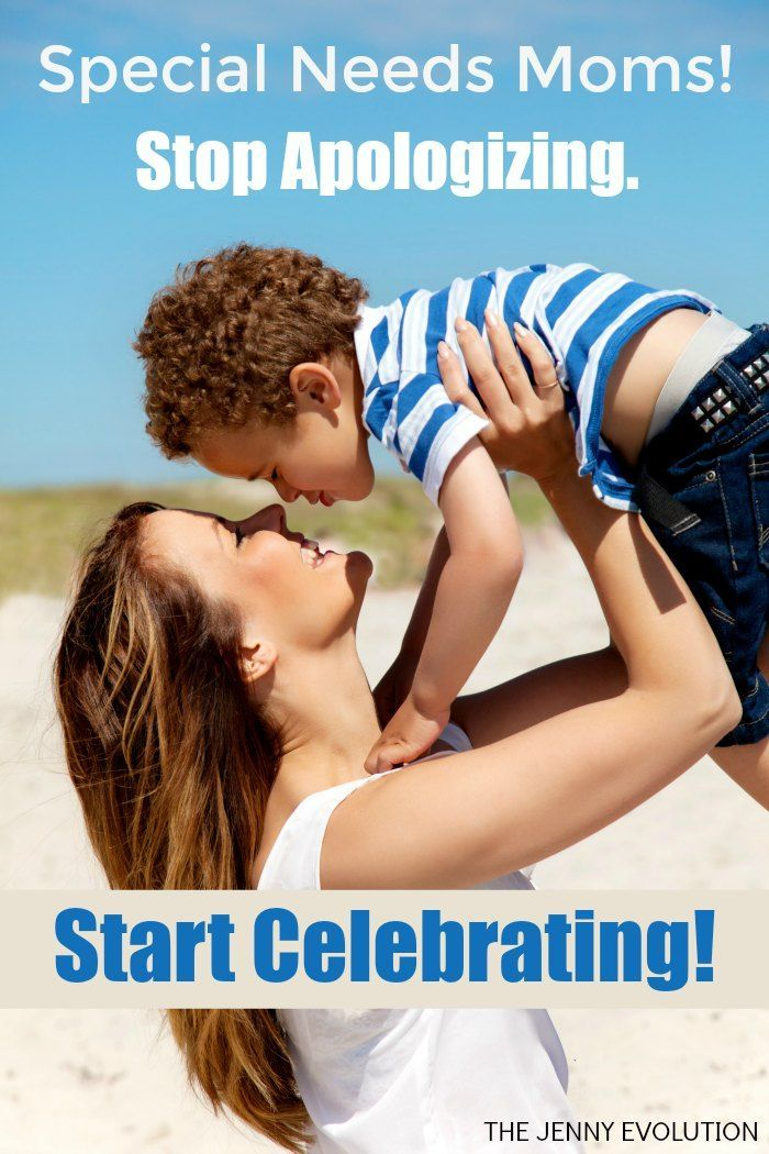 Every Victory should be celebrated Special Needs Moms! So Stop Apologizing and Celebrate! You've earned it | The Jenny Evolution