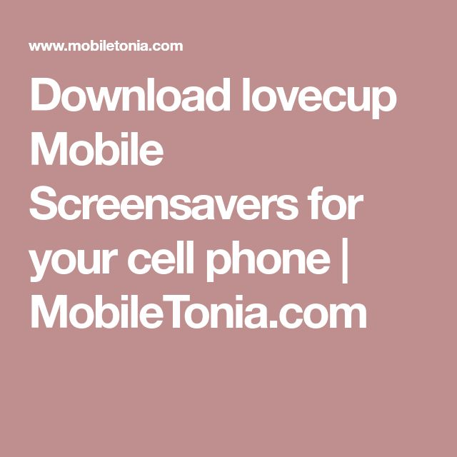 Download lovecup Mobile Screensavers for your cell phone | MobileTonia.com