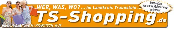 Traunstein-Shopping.de - Firmen, Gastronomie, Veranstaltungen, Shopping in Traunstein, kostenloser Kleinanzeigenmarkt aus Traunstein,