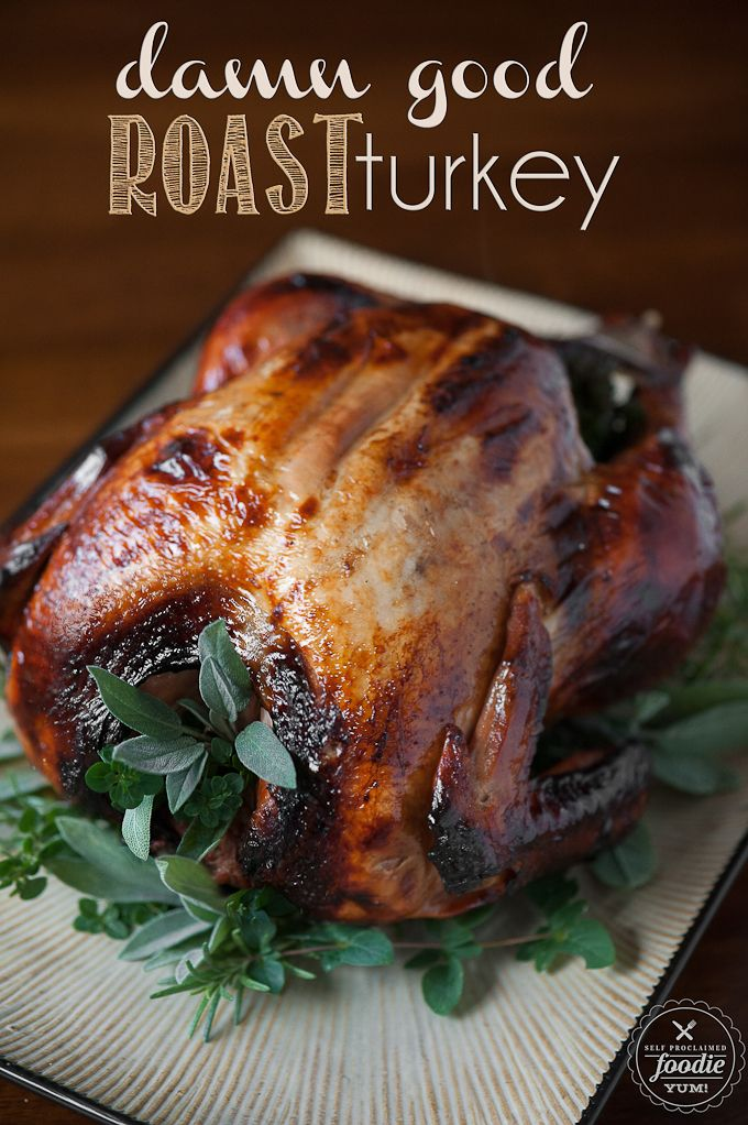Impress your Thanksgiving guests by serving some Damn Good Roast Turkey. Its unbelievably moist from the apple cider brine and flavorful from all the herbs.