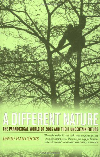 A Different Nature: The Paradoxical World of Zoos and Their Uncertain Future by David Hancocks, http://www.amazon.ca/dp/0520236769/ref=cm_sw_r_pi_dp_c22btb1ZFEJM8