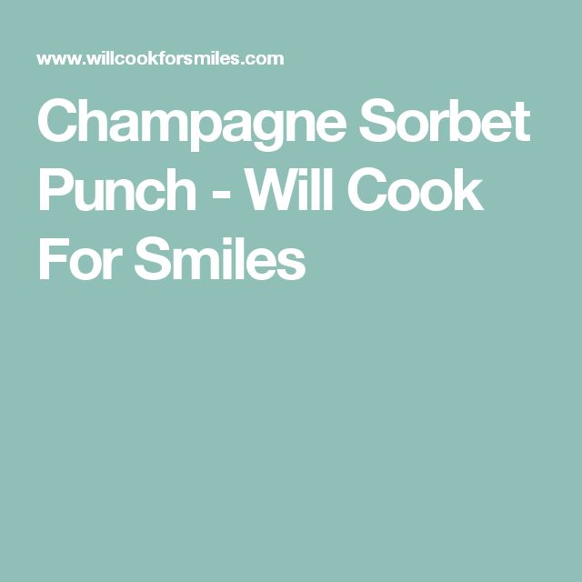 Champagne Sorbet Punch - Will Cook For Smiles