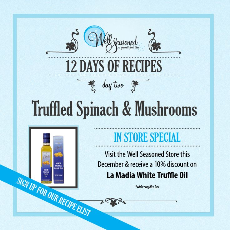 Day 2 of our #ws12days of Recipes went out today: Truffled Spinach & Mushrooms ft. La Madia White Truffle Oil  Missed the recipe + feature gift idea? Here it is: http://www.wellseasoned.ca/recipes/day-2-12-days-of-recipes-truffled-spinach-mushrooms/  Are you signed up for the #ws12days of recipes? You can sign up from Facebook (in our tabs) or visit any of our 12 days of recipe pages to use the sign-up form!  #cookinggifts #stockingstuffers #gourmetgifts