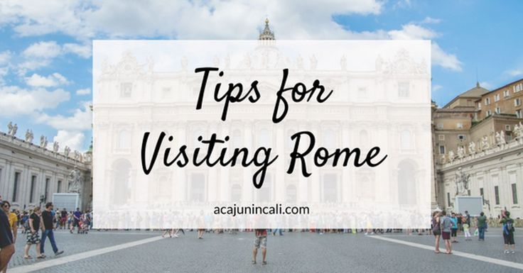 Visiting Rome | Guide to Rome | Tips for Visiting Rome | Travel to Rome | Rome Attractions | Travel Tips | Things to See in Rome | Must See Rome
