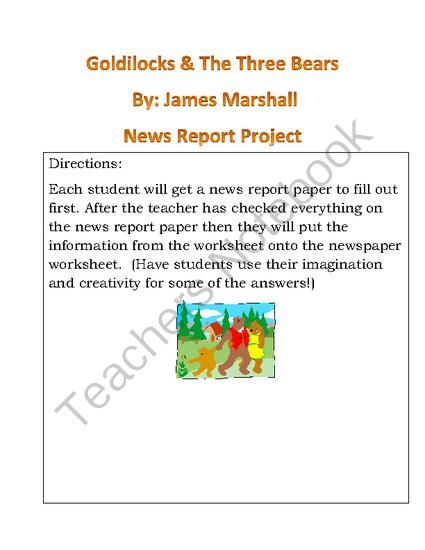 Goldilocks and The Three Bears News Report Project from Adventures in Third Grade on TeachersNotebook.com -  (5 pages)  - This is a project that will help with writing and reinforce the main ideas of the story.