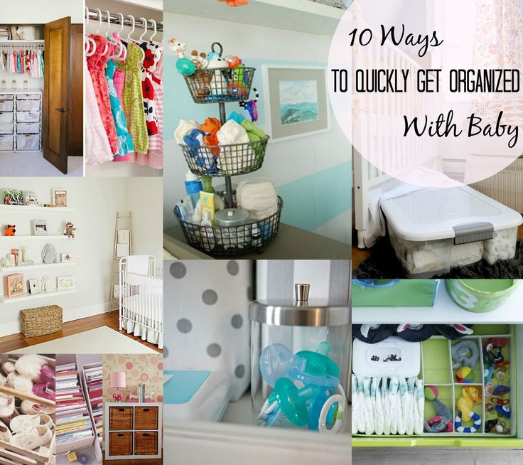10 Ways To Quickly Get Organized With Baby