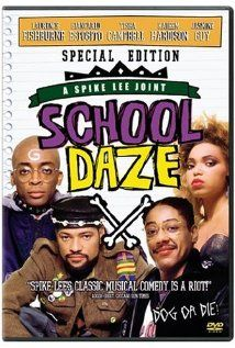 School Daze (1988) Spike Lee was the first filmmaker whose movies I HAD to watch, as a child, I even had books. His films changed my life and my view of movies