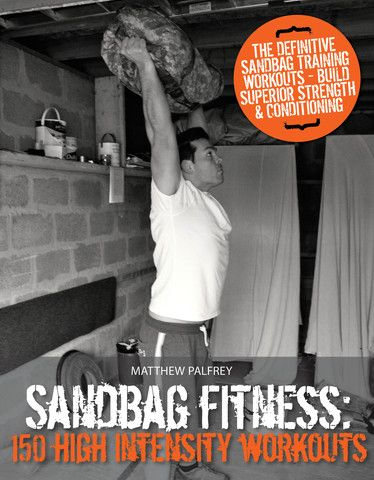 This workout comes direct from the new book Sandbag Fitness: 150 High Intensity Workouts.15 - 1 of the following exercises (perform 15 repetitions of each one,