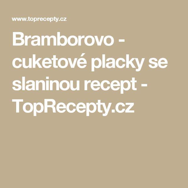 Bramborovo - cuketové placky se slaninou recept - TopRecepty.cz
