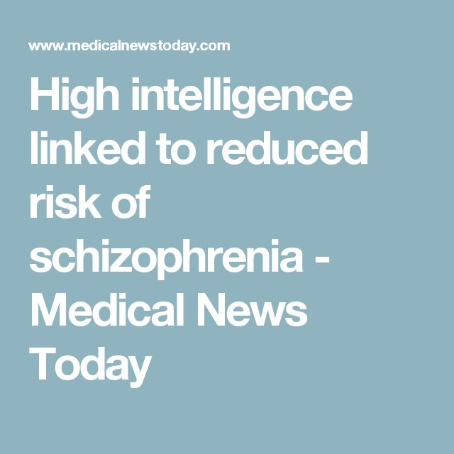 High intelligence linked to reduced risk of schizophrenia - Medical News Today