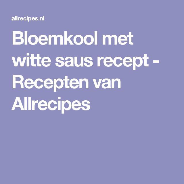 Bloemkool met witte saus recept - Recepten van Allrecipes