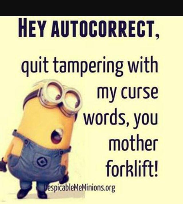 Dam auto correct bane of my life #minion #minions #autocorrect #autocorrectfail