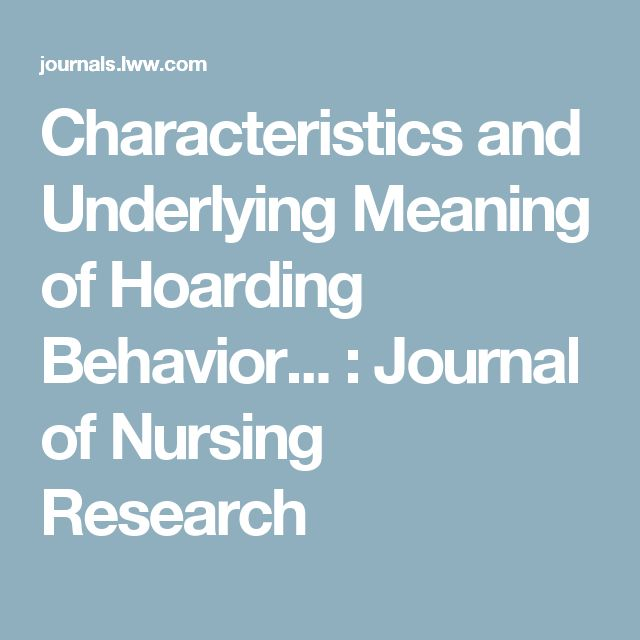 Characteristics and Underlying Meaning of Hoarding Behavior... : Journal of Nursing Research